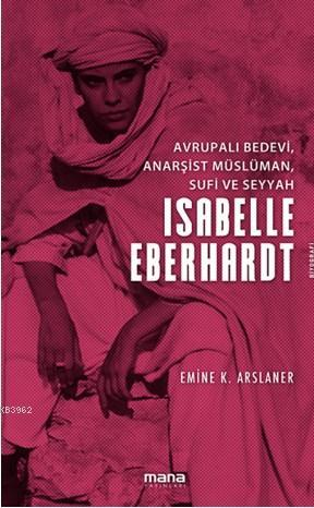 Avrupalı Bedevi, Anarşist Müslüman, Sufi Ve Seyyah