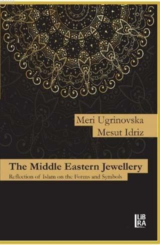 The Middle Eastern Jewellery; Reflection of Islam on the Forms and Symbols