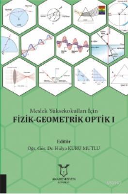 Meslek Yüksekokulları İçin Fizik - Geometrik Optik I