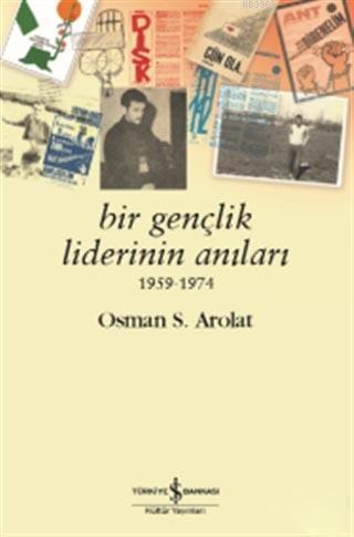 Bir Gençlik Liderinin Anıları 1959 - 1974