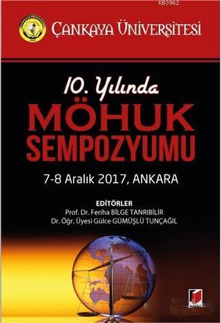 10. Yılında MÖHUK Sempozyumu; 7-8 Aralık 2017, Ankara