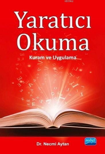 Yaratıcı Okuma; Kuram ve Uygulama