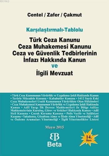 Türk Ceza Kanunu Ceza Muhakemesi Kanunu (Ciltli); Ceza ve Güvenlik Tedbirlerinin İnfazı Hakkında Kanun ve İlgili Mevzuat
