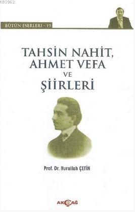 Tahsin Nahit Ahmet Vefa ve Şiirleri