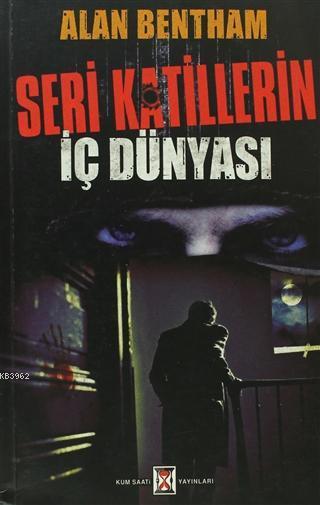 Seri Katillerin İç Dünyası