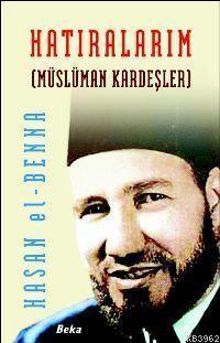 Hatıralarım; Müslüman Kardeşler