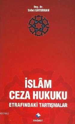 İslam Ceza Hukuku Etrafındaki Tartışmalar