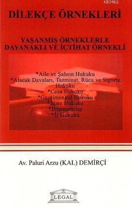 Dilekçe Örnekleri Hazırlama ve İnceleme Rehberi; Avukatın El Kitabı