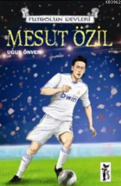 Mesut Özil; Futbolun Devleri