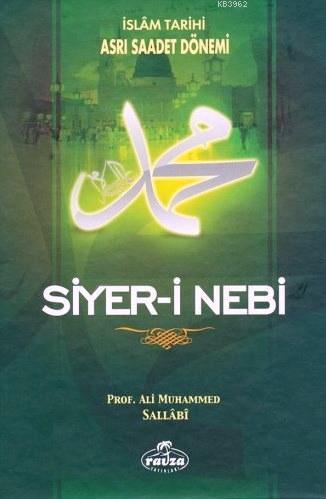 Siyer-i Nebi (2 Cilt Takım); İslam Tarihi Asrı Saadet Dönemi
