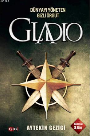 Dünyayı Yöneten Gizli Örgüt Gladio