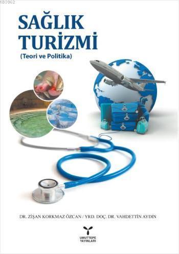 Sağlık Turizmi; Teori ve Politika