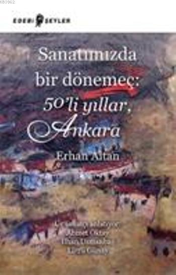 Sanatımızda Bir Dönemeç: 50li Yıllar, Ankara
