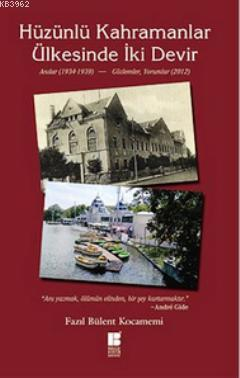 Hüzünlü Kahramanlar Ülkesinde İki Devir - Anılar 1934-1939 - Gözlemler 2012