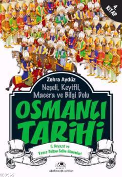 Osmanlı Tarihi 4; II. Beyazıt ve Yavuz Sultan Selim Dönemleri
