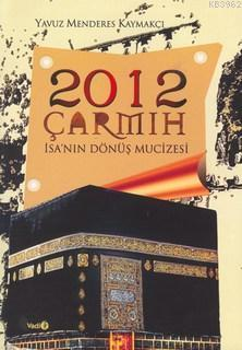2012 Çarmıh / İsa'nın Dönüş Mucizesi