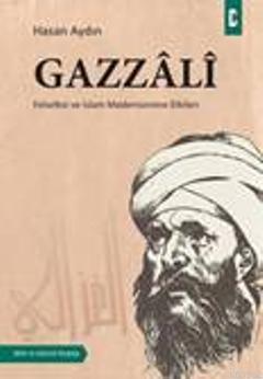 Gazzâlî; Felsefesi ve İslam Modernizmine Etkileri