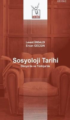 Sosyoloji Tarihi; Dünya'da ve Türkiye'de