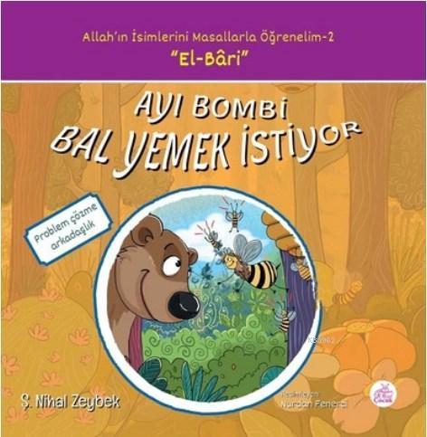 Ayı Bombi Bal Yemek İstiyor Allah'ın İsimlerini Masallarla Öğrenelim Serisi - 2