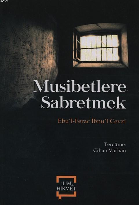 Musibetlere Sabretmek; Ebu'l-Ferac İbnu'l Cezvi