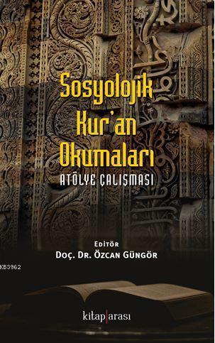 Sosyolojik Kur-an Okumaları; Atölye Çalışması
