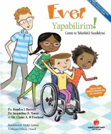 Evet Yapabilirim!; Ceren ve Tekerlekli Sandalyesi