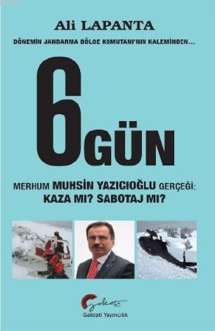 Dönemin Jandarma Bölge Komutanı'nın Kaleminden 6. Gün; Merhum Muhsin Yazıcıoğlu Gerçeği Kaza mı? Suikast mı?