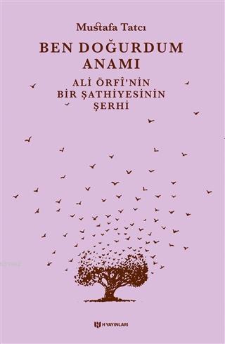 Ben Doğurdum Anamı Ali Örfî'nin Bir Şathiyesinin Şerhi