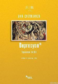 Depresyon: Toplumsal Bir His