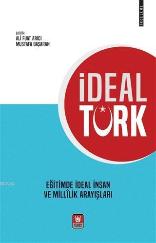 İdeal Türk Eğitimde İdeal İnsan ve Millilik Arayışları