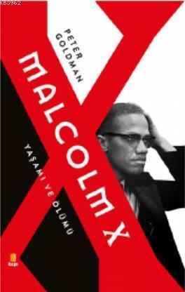 Malcolm X Yaşamı ve Ölümü