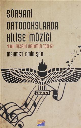 Süryani Ortodokslarda Kilise Müziği İlahi Mesajın Makamla Tebliği