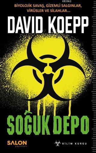 Soğuk Depo; Biyolojik Savaş, Gizemli Salgınlar, Virüsler ve Silahlar...