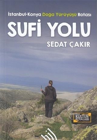 Sufi Yolu; İstanbul Konya Doğa Yürüyüşü Rotası