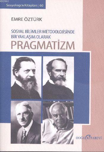 Pragmatizm; Sosyal Bilimler Metodolojisinde Bir Yaklaşım Olarak