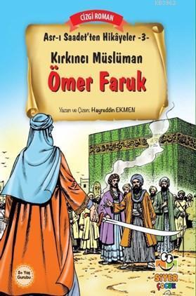 Kırkıncı Müslüman Ömer Faruk; Asr-ı Saadet'ten Hikayeler 3