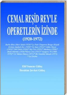 Cemal Reşid Rey'le Operetlerin İzinde (1920-1972)