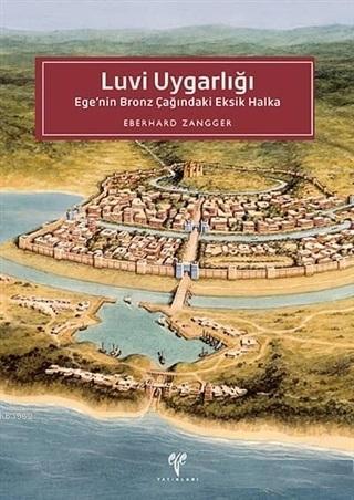 Luvi Uygarlığı: Ege'nin Bronz Çağındaki Eksik Halka