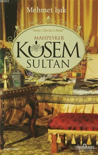 Mahpeyker Kösem Sultan; Saray-ı Devlet ü İkbal