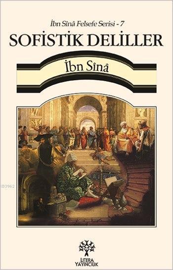 Sofistik Deliller - İbn Sînâ Felsefe Serisi 7