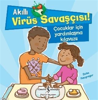 Akıllı Virüs Savaşçısı ! - Çocuklar İçin Yardımlaşma Kılavuzu