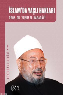 İslam'da Yaşlı Hakları; Konferans Serisi - 8