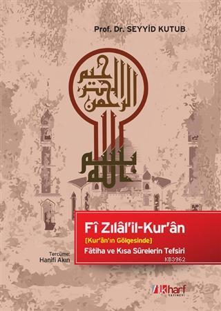 Fi Zılal'il-Kur'an; Kur'an'ın Gölgesinde - Fatiha ve Kısa Surelerin Tefsiri