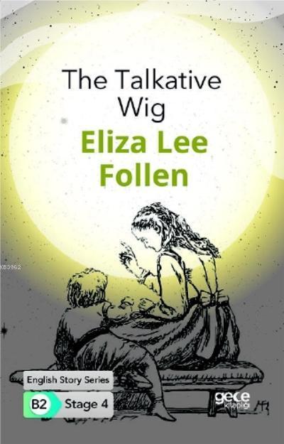 The Talkative Wig/ İngilizce Hikayeler B2 Stage 4