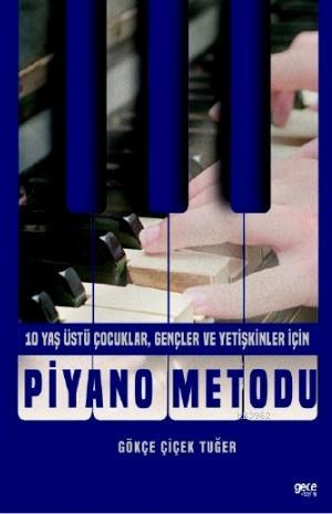 Piyano Metodu; 10 Yaş Üstü Çocuklar, Gençler ve Yetişkinler İçin