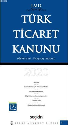 Türk Ticaret Kanunu /0 Karşılaştırmalı - Gerekçeli