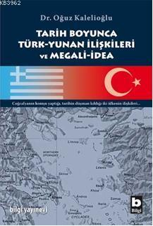 Tarih Boyunca Türk-yunan İlişkileri ve Megali-idea