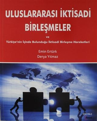 Uluslararası İktisadi Birleşmeler ve Türkiyenin İçinde Bulunduğu İktisadi Birleşme Hareketleri