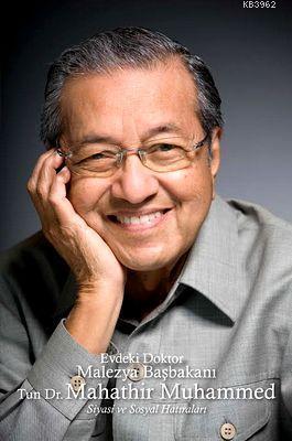 Evdeki Doktor Malezya Başbakanı; Siyasi ve Sosyal Hatıraları