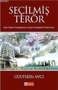 Seçilmiş Terör; Derin Devlet Provakasyonlar ve Siyasi Cinayetlerin Perde Arkası